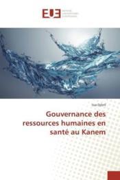 Gouvernance des ressources humaines en sante au kanem - Couverture - Format classique