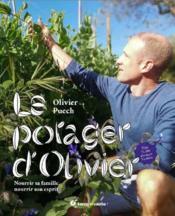 Le potager d'Olivier ; nourrir sa famille, nourrir son esprit ! - Couverture - Format classique