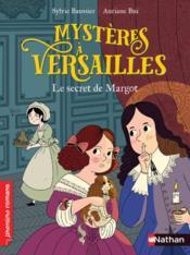 Enquête à Versailles t.1 ; le secret de Margot - Couverture - Format classique