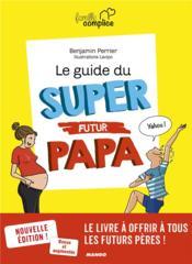 Le guide du super futur papa - Couverture - Format classique