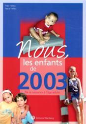Nous, les enfants de ; 2003 ; de la naissance à l'âge adulte - Couverture - Format classique