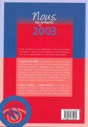 Nous, les enfants de ; 2003 ; de la naissance à l'âge adulte - 4ème de couverture - Format classique