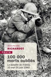 100 000 morts oubliés : la bataille de France, 10 mai - 25 juin 1940 - Couverture - Format classique