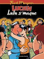 Lucien T.6 ; Lulu S'Maque - Intérieur - Format classique