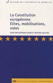 La constitution européenne ; élites, mobilisations, votes - Intérieur - Format classique