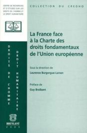 La France face à la charte des droits fondamentaux de l'union européenne - Couverture - Format classique