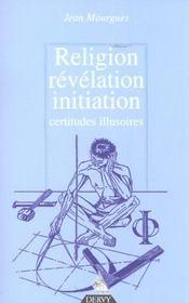 Religion, revelation, initiation - certitudes illusoires - Intérieur - Format classique