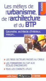 Les metiers de l'urbanisme de l'architecture et du btp ; 2e edition - Intérieur - Format classique