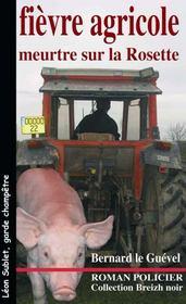 Fievre Agricole ; Meurtre Sur La Rosette - Intérieur - Format classique