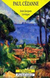 Paul Cézanne ; le précurseur de la modernité - Intérieur - Format classique