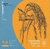 Agronomie tropicale, 1946-1992. volume 1. revues en texte integral. coffret de 3 cd-rom - Couverture - Format classique
