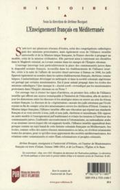 Enseignement francais en Méditerranée ; les missionnaires et l'Alliance israélite universelle - 4ème de couverture - Format classique