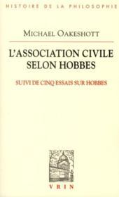 L'association civile selon Hobbes ; cinq essais sur Hobbes - Couverture - Format classique