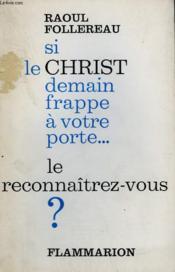 Si Le Christ, Demain, Frappe A Votre Porte .... Le Reconnaitrez Vous ? - Couverture - Format classique