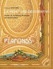 La peinture décorative dans le journal manuel de peintures ; plafonds - Couverture - Format classique