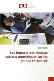 Les impacts des reseaux sociaux numeriques sur les jeunes en tunisie - Couverture - Format classique