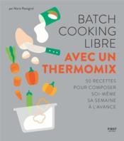 Batch cooking libre ; au thermomix - Couverture - Format classique
