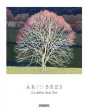 Ar(t)bres ; les arbres dans l'art - Couverture - Format classique
