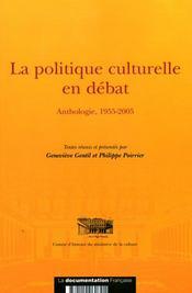 La politique culturelle en debat - anthologie, 1955-2005 - Intérieur - Format classique
