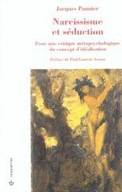 Narcissisme et seduction ; pour une critique metaphysique du concept d'idealisation - Intérieur - Format classique