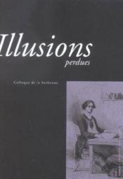 Illusions perdues. colloque de la sorbonne - Couverture - Format classique