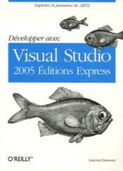 Developper Avec Visual Studio 2005 Editions Express - Couverture - Format classique