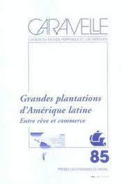 Grandes Plantations D Amerique Latine. Entre Reve Et Commerce. Revue Caravelle N85 - Intérieur - Format classique