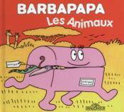 BARBAPAPA ; les animaux - Couverture - Format classique