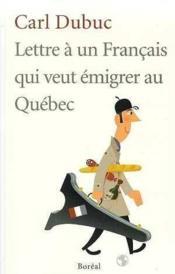 Lettre a un francais qui veut emigrer au canada - Couverture - Format classique