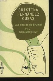 LOS ALTILLOS DE BRUMAL. EN EL HEMISFERIO SUR. + envoi de l'auteur - Couverture - Format classique
