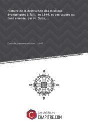 Histoire de la destruction des missions évangéliques à Taïti, en 1844, et des causes qui l'ont amenée, par M. Duby,... [Edition de 1845] - Couverture - Format classique
