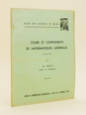 Cours et compléments de mathématiques générales (Analyse). Fascicule I [ Livre dédicacé par l'auteur ] - Couverture - Format classique