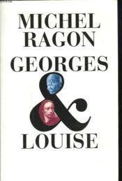 Georges Et Louise. Le Vendéen Et L'Anarchiste - Couverture - Format classique