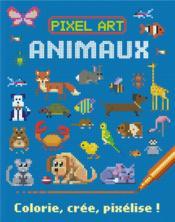 Animaux ; colorie, crée, pixélise ! - Couverture - Format classique