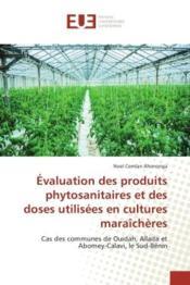 Evaluation des produits phytosanitaires et des doses utilisees en cultures maraicheres - cas des com - Couverture - Format classique