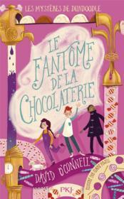 Les mystères de Dundoodle t.1 ; le fantôme de la chocolaterie - Couverture - Format classique