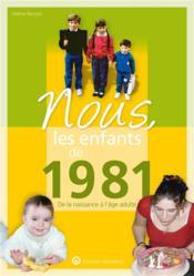 Nous, les enfants de ; 1981 ; de la naissance à l'âge adulte - Couverture - Format classique