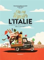 On va déguster l'Italie ; du panttone aux spaghetti al ragù de Scorsese ; tutta la cucina italiana - Couverture - Format classique