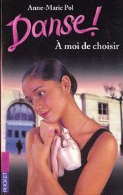 Danse T.2 ; A Moi De Choisir - Intérieur - Format classique