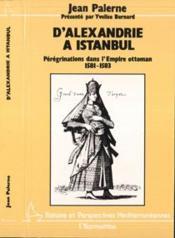 D'Alexandrie à Istanbul ; pérégrinations dans l'Empire ottoman 1581-1583 - Couverture - Format classique