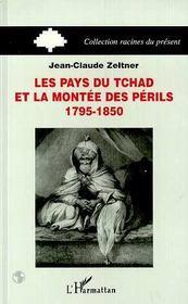 Les Pays Du Tchad Et La Montee Des Perils, 1795-1850 - Intérieur - Format classique