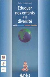 Éduquer nos enfants à la diversité sociale, culturelle, ethnique, familiale - Intérieur - Format classique