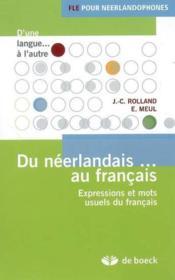 Du néerlandais au français ; expressions et mots usuels du français - Couverture - Format classique