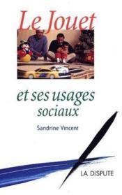 Le jouet et ses usages sociaux - Couverture - Format classique