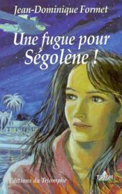 Segolene 01 - Une Fugue Pour Segolene ! - Couverture - Format classique