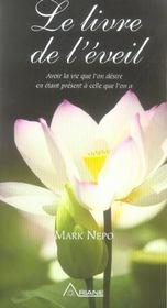 Le livre de l'éveil ; avoir la vie que l'on désire en étant present à celle que l'on a - Intérieur - Format classique