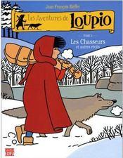Les aventures de Loupio t.2 ; les chasseurs et autres récits - Intérieur - Format classique