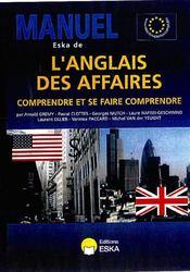 Manuel Eska de l'anglais des affaires ; comprendre et se faire comprendre - Couverture - Format classique