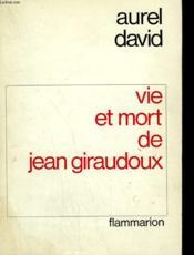 Vie Et Mort De Jean Giraudoux. - Couverture - Format classique