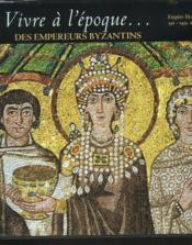 Vivre A L'Epoque De Byzance - Couverture - Format classique